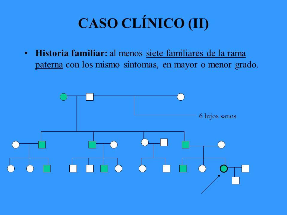 CASO CLÍNICO (III) Exploración física general: normal.