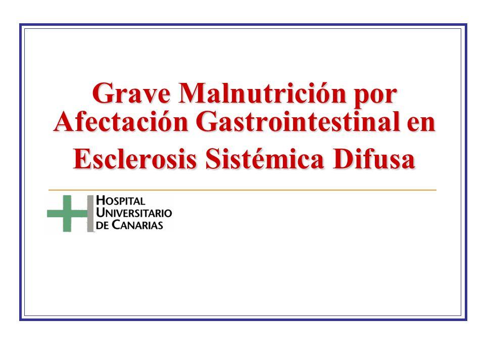 Grave Malnutrición por Afectación Gastrointestinal en Esclerosis Sistémica Difusa
