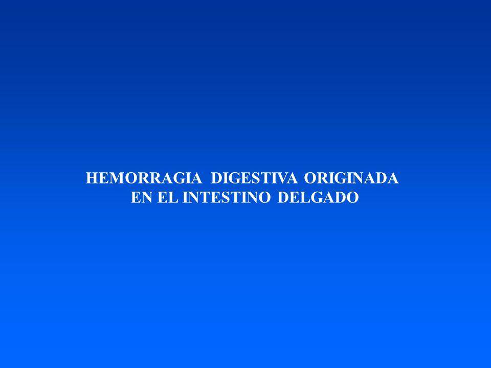 HEMORRAGIA DIGESTIVA ORIGINADA EN EL INTESTINO DELGADO