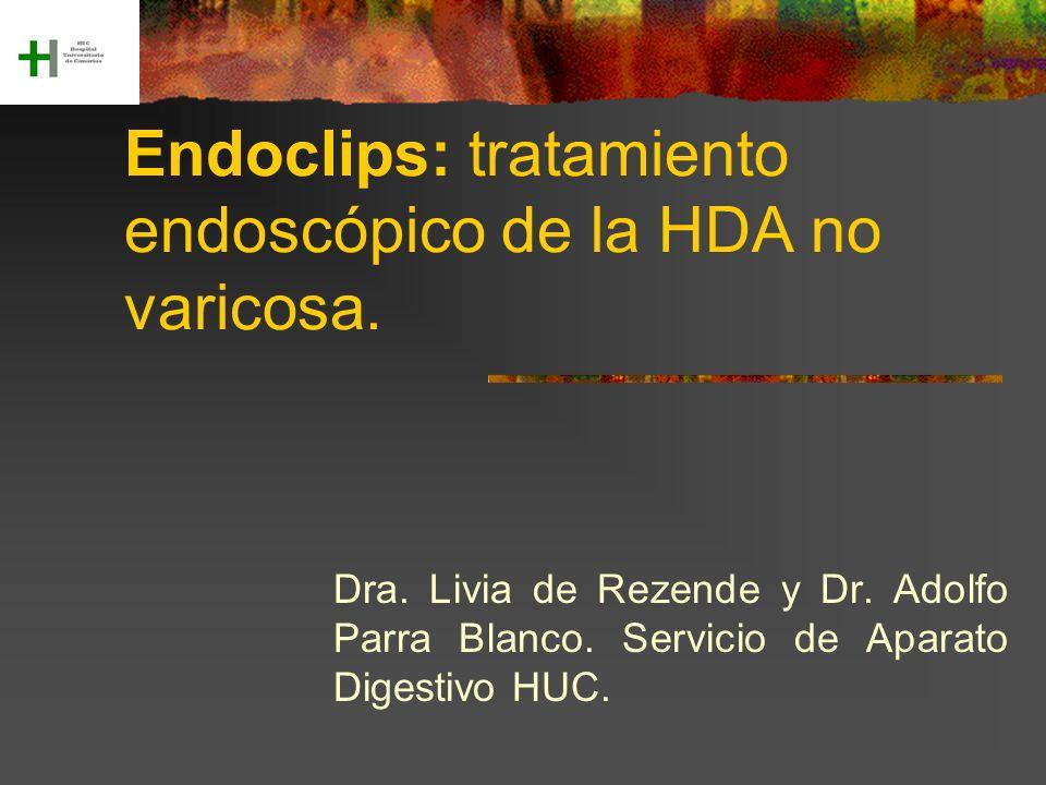 Endoclips: tratamiento endoscópico de la HDA no varicosa. Dra. Livia de Rezende y Dr. Adolfo Parra Blanco. Servicio de Aparato Digestivo HUC.