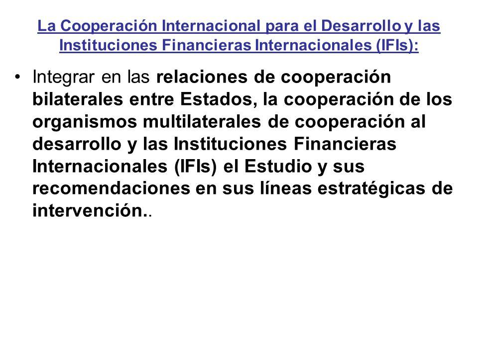La Cooperación Internacional para el Desarrollo y las Instituciones Financieras Internacionales (IFIs): Integrar en las relaciones de cooperación bila
