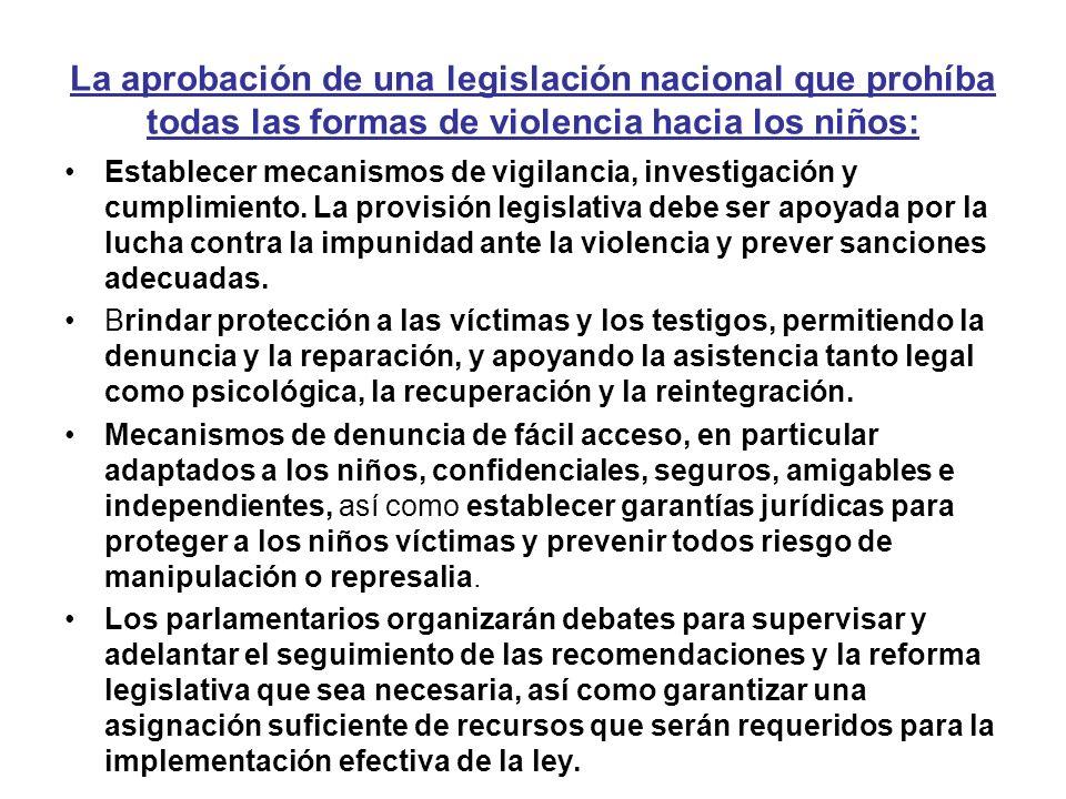 La aprobación de una legislación nacional que prohíba todas las formas de violencia hacia los niños: Establecer mecanismos de vigilancia, investigació