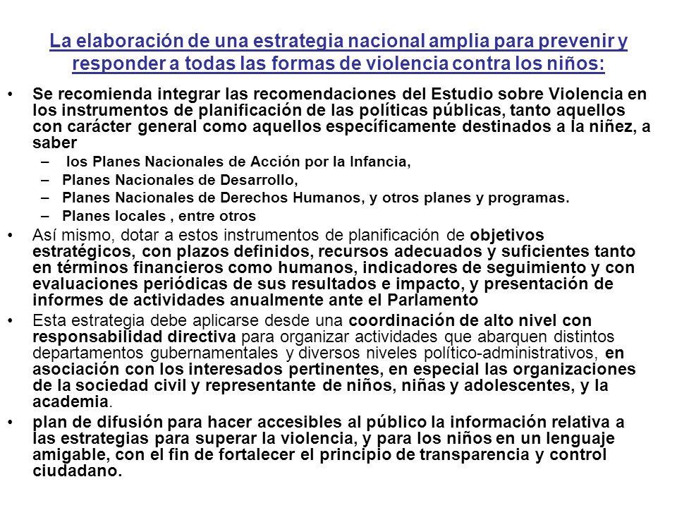 Las Instituciones Nacionales Independientes de Derechos Humanos: Se recomienda a las Instituciones Nacionales Independientes de Derechos Humanos (INIDH) que incorporen dentro de su plan de trabajo el seguimiento de las recomendaciones del Estudio sobre Violencia incluyendo en sus informes anuales al Parlamento los avances sobre las recomendaciones del Estudio.