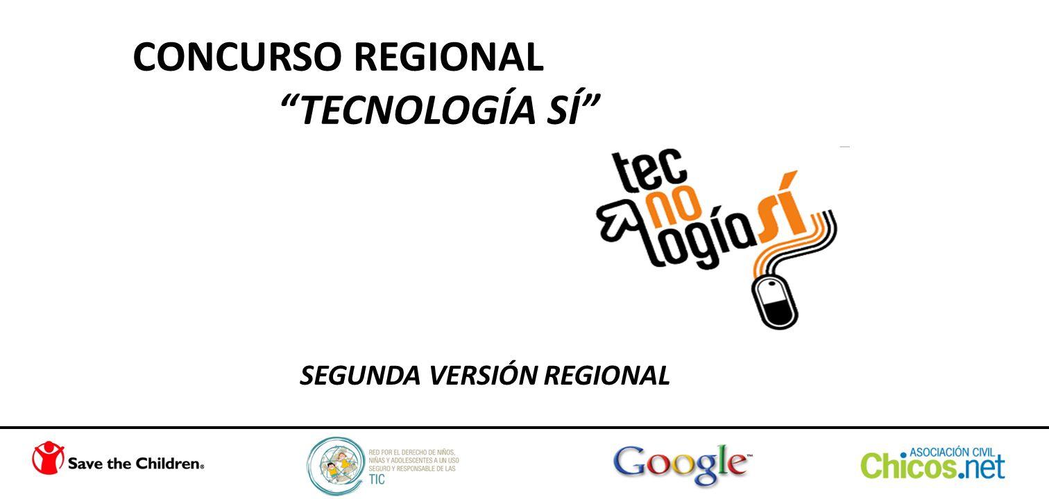 CONCURSO REGIONAL TECNOLOGÍA SÍ SEGUNDA VERSIÓN REGIONAL