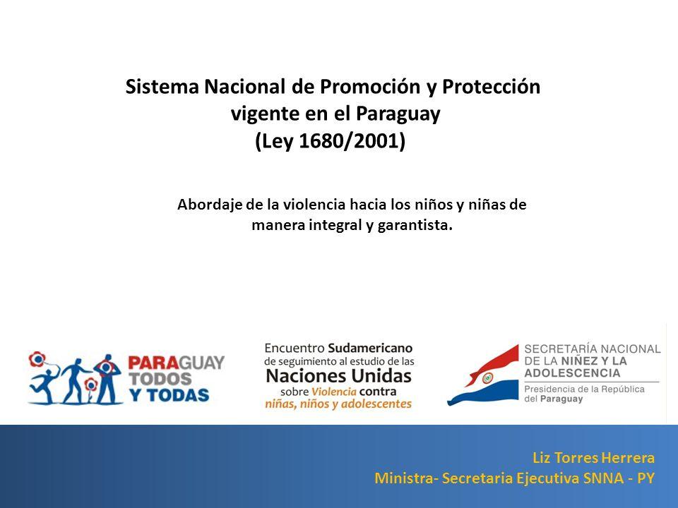 Sistema Nacional de Promoción y Protección vigente en el Paraguay (Ley 1680/2001) Abordaje de la violencia hacia los niños y niñas de manera integral