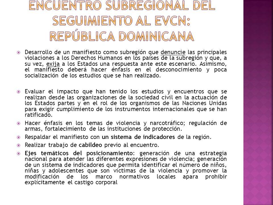 Desarrollo de un manifiesto como subregión que denuncie las principales violaciones a los Derechos Humanos en los países de la subregión y que, a su v
