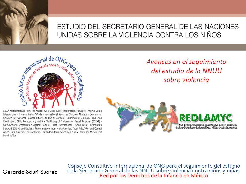 Avances en el seguimiento del estudio de la NNUU sobre violencia Consejo Consultivo Internacional de ONG para el seguimiento del estudio de la Secreta