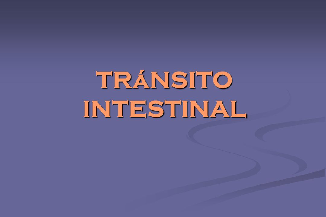 TRáNSITO INTESTINAL