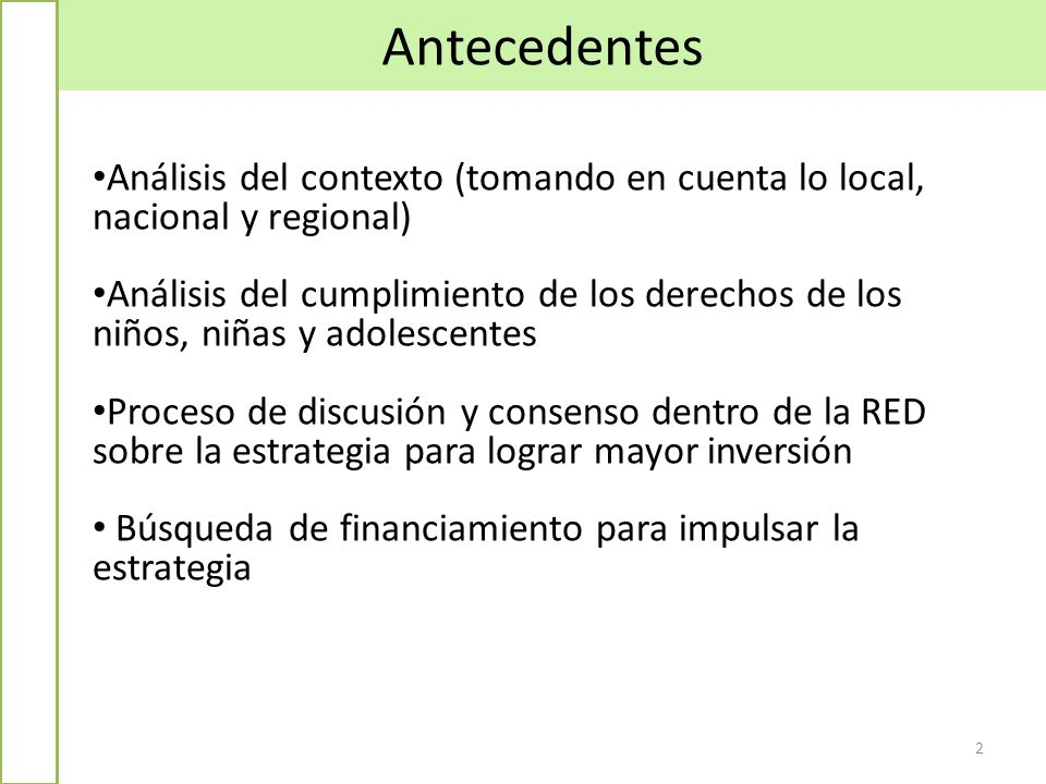 Antecedentes 2 Análisis del contexto (tomando en cuenta lo local, nacional y regional) Análisis del cumplimiento de los derechos de los niños, niñas y