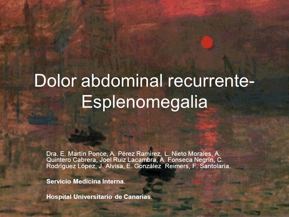 Dolor abdominal recurrente- Esplenomegalia Dra.E.