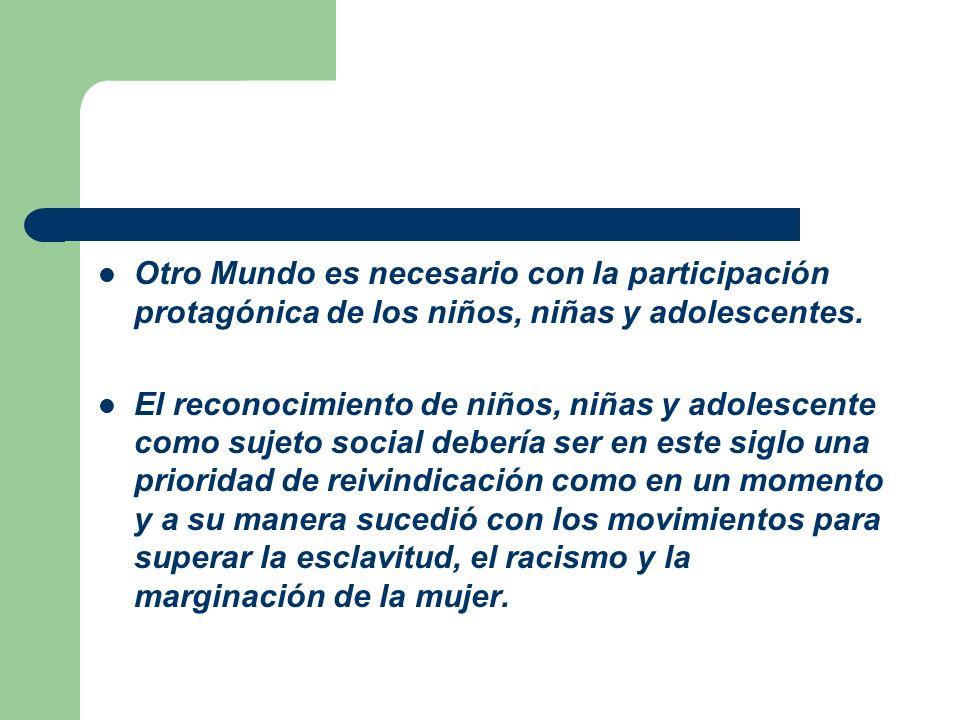 Otro Mundo es necesario con la participación protagónica de los niños, niñas y adolescentes.