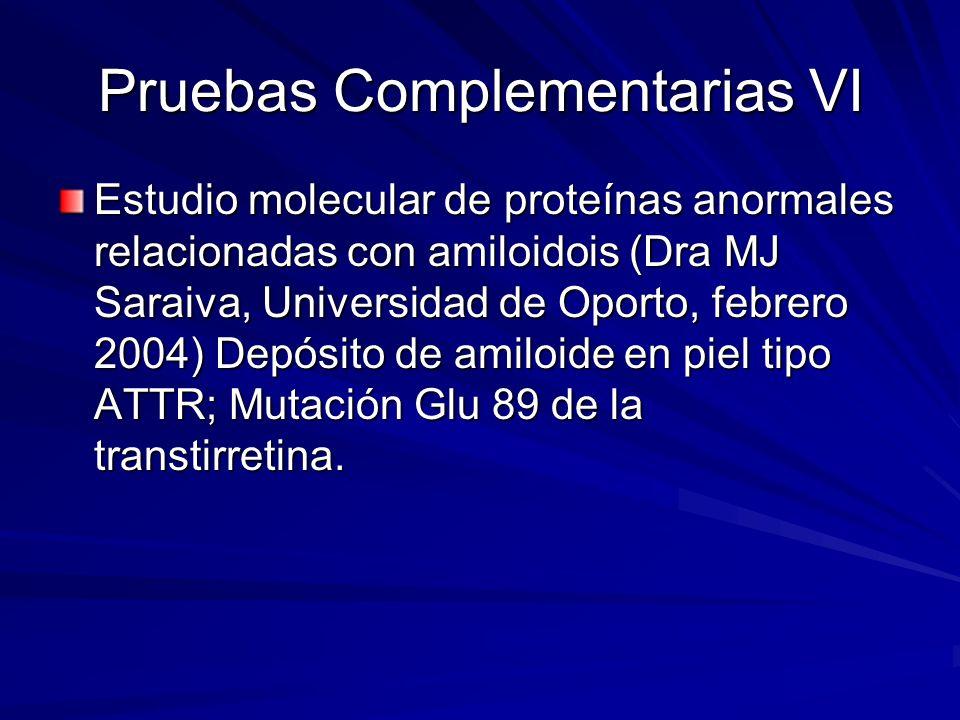 Juicio Diagnostico Amiloidosis familiar por depósito de transtirretina anormal (Glu 89) Polineuropatía sensitivo motora leve (subclínica) Miocardiopatía restrictiva.