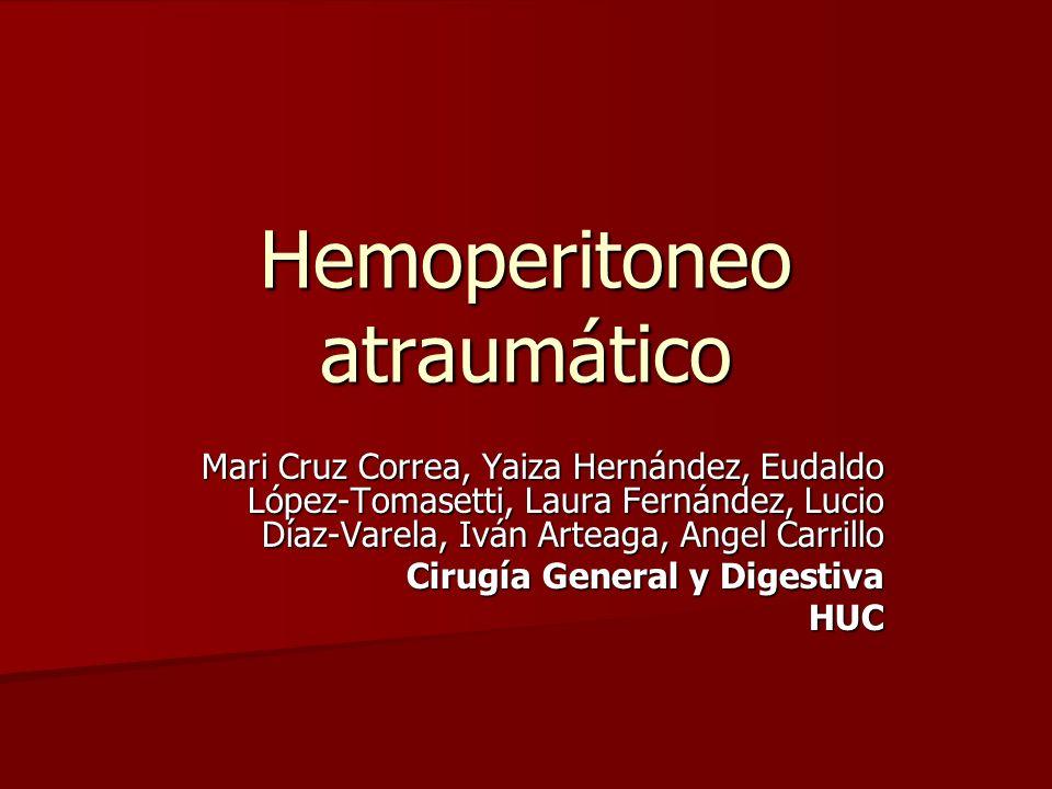 Hemoperitoneo atraumático Mari Cruz Correa, Yaiza Hernández, Eudaldo López-Tomasetti, Laura Fernández, Lucio Díaz-Varela, Iván Arteaga, Angel Carrillo