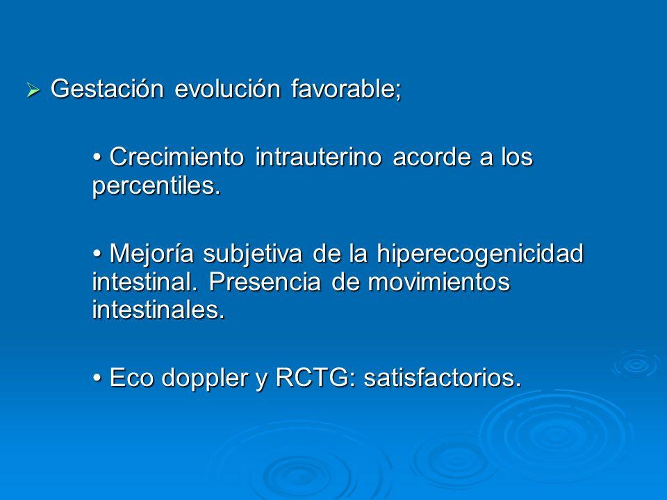 Gestación evolución favorable; Gestación evolución favorable; Crecimiento intrauterino acorde a los percentiles. Crecimiento intrauterino acorde a los