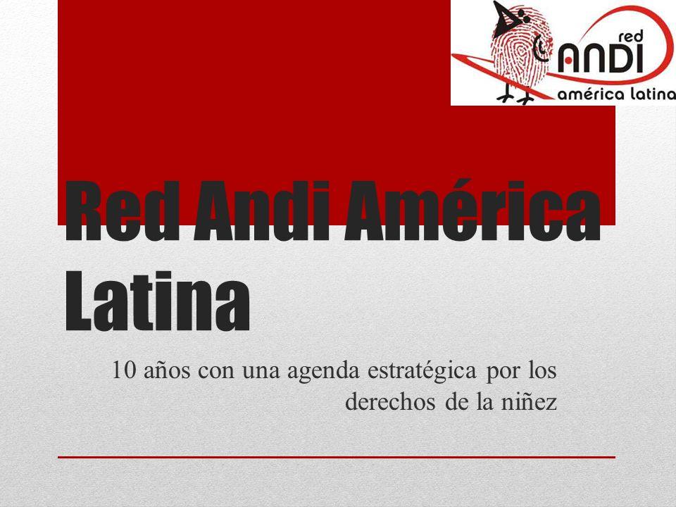 Red Andi América Latina 10 años con una agenda estratégica por los derechos de la niñez
