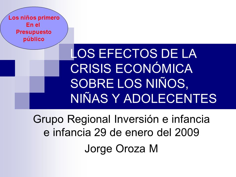 INVERSIÓN E INFANCIA AMERICA LATINA2 CRISIS ECONÓMICA INTERNACIONAL DESAFIOS FUTUROS VIAS DE EFECTOS EN LAM EFECTOS USA EUROPA MEDIDAS GENERALES EFECTOS NNA EFECTOS APARENTES ESTRUCTURAS ECÓMICAS EFECTOS DIRECTOS CAUSAS MEDIDAS ESPECIFICAS
