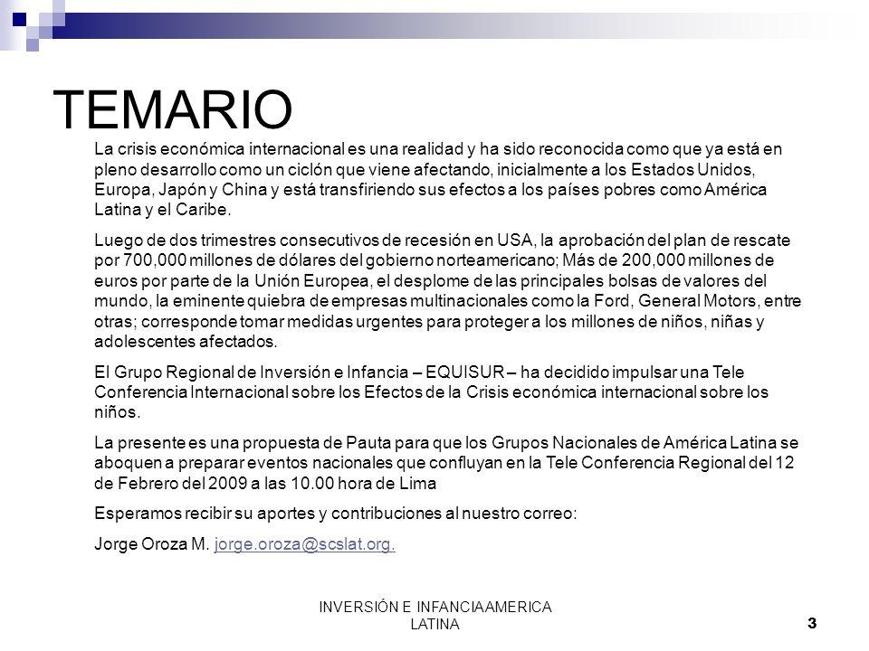 INVERSIÓN E INFANCIA AMERICA LATINA3 TEMARIO La crisis económica internacional es una realidad y ha sido reconocida como que ya está en pleno desarrol