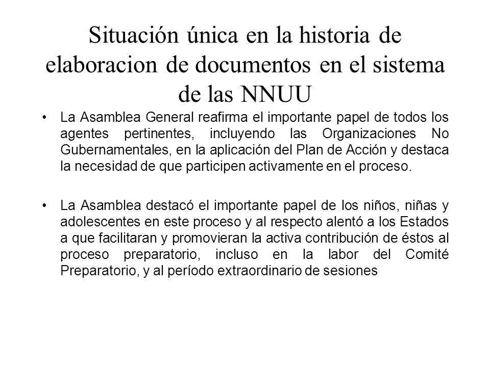 Situación única en la historia de elaboracion de documentos en el sistema de las NNUU La Asamblea General reafirma el importante papel de todos los ag