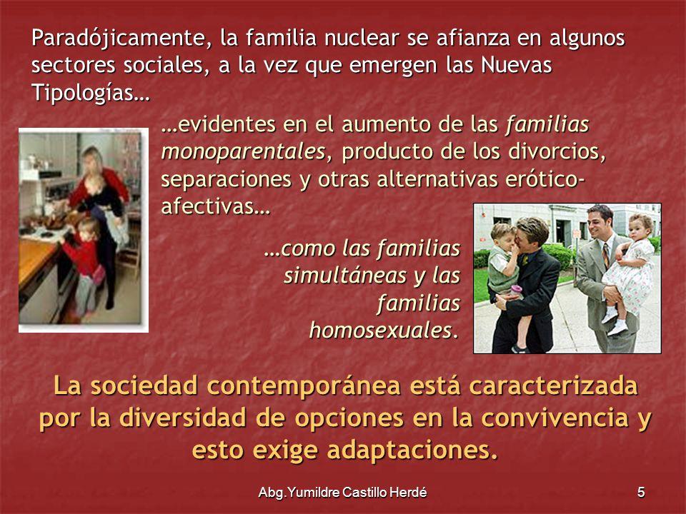 Abg.Yumildre Castillo Herdé16 …después de todo, no debemos olvidar que… Querer a un hijo no es obligarlo a vivir con nuestras verdades, sino ayudarle a que pueda vivir sin nuestras mentiras.