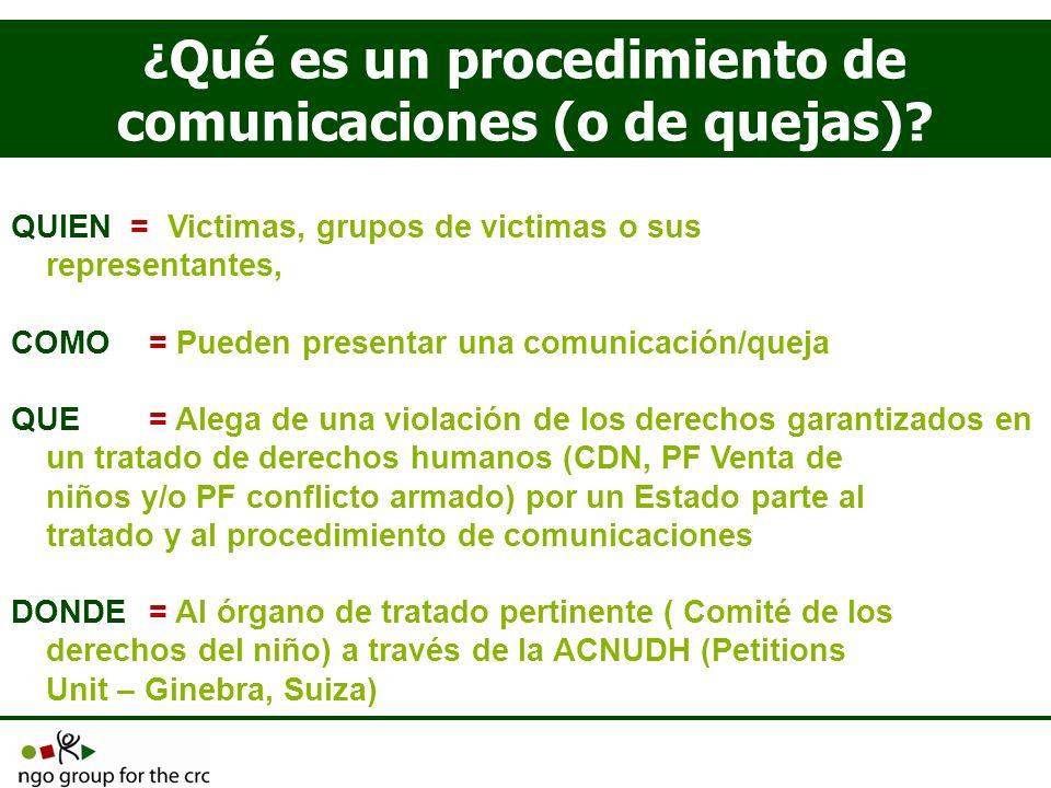 ¿ Qué es un procedimiento de comunicaciones (o de quejas)? QUIEN = Victimas, grupos de victimas o sus representantes, COMO= Pueden presentar una comun