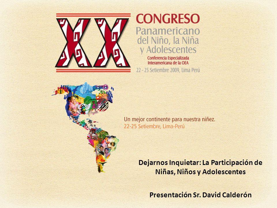 Dejarnos Inquietar: La Participación de Niñas, Niños y Adolescentes Presentación Sr. David Calderón