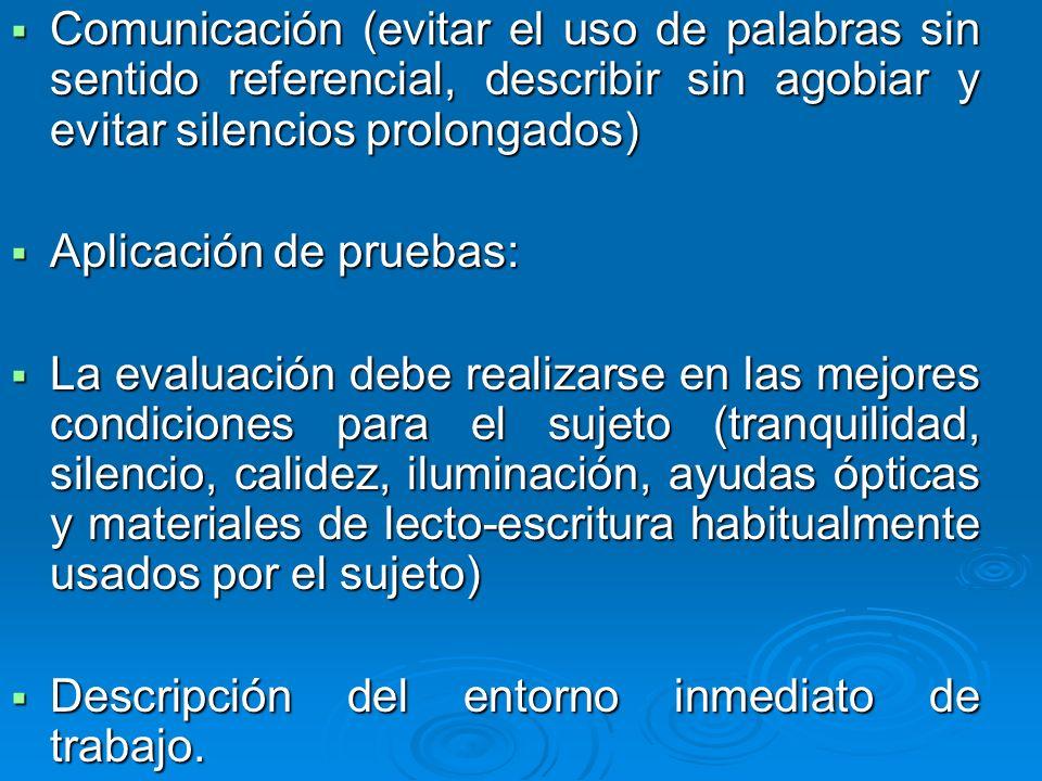 Comunicación (evitar el uso de palabras sin sentido referencial, describir sin agobiar y evitar silencios prolongados) Comunicación (evitar el uso de