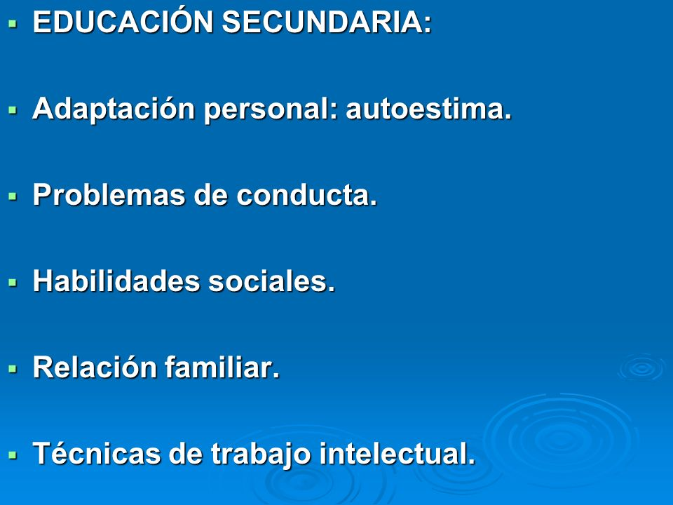 EDUCACIÓN SECUNDARIA: EDUCACIÓN SECUNDARIA: Adaptación personal: autoestima. Adaptación personal: autoestima. Problemas de conducta. Problemas de cond