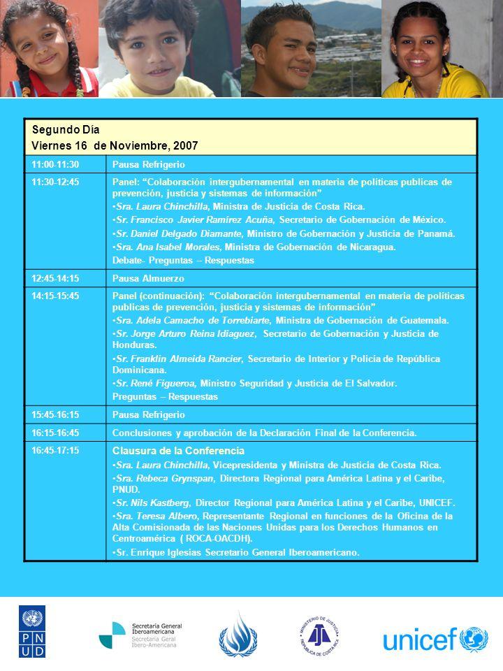 Segundo Día Viernes 16 de Noviembre, 2007 11:00-11:30Pausa Refrigerio 11:30-12:45Panel: Colaboración intergubernamental en materia de políticas publicas de prevención, justicia y sistemas de información Sra.