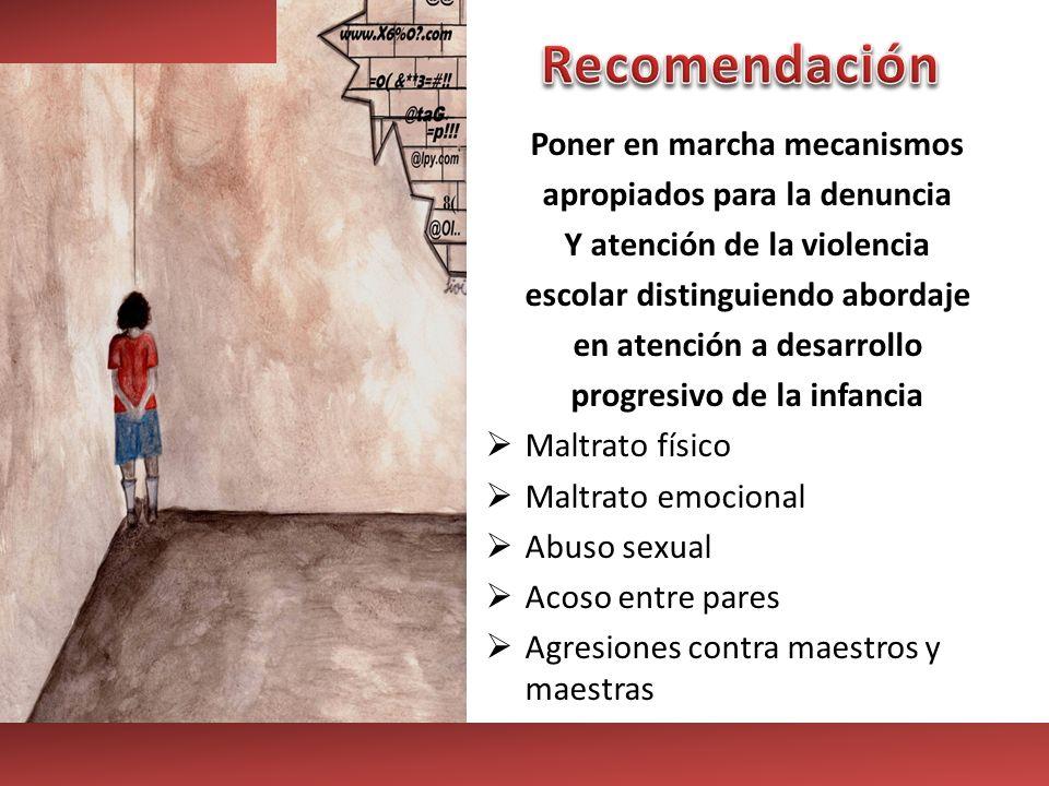 Poner en marcha mecanismos apropiados para la denuncia Y atención de la violencia escolar distinguiendo abordaje en atención a desarrollo progresivo d