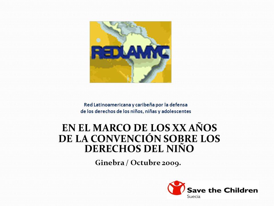 Red Latinoamericana y caribeña por la defensa de los derechos de los niños, niñas y adolescentes EN EL MARCO DE LOS XX AÑOS DE LA CONVENCIÓN SOBRE LOS