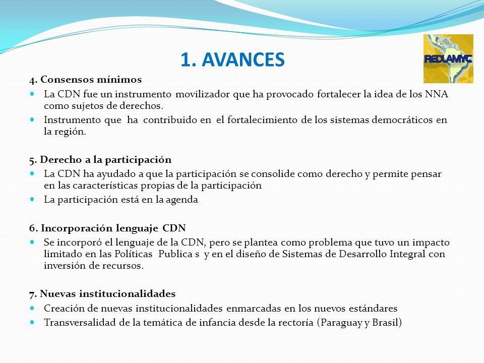 1. AVANCES 4. Consensos mínimos La CDN fue un instrumento movilizador que ha provocado fortalecer la idea de los NNA como sujetos de derechos. Instrum