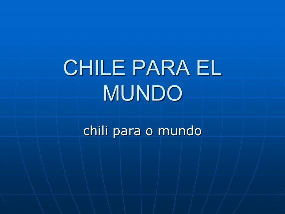 CHILE PARA EL MUNDO chili para o mundo