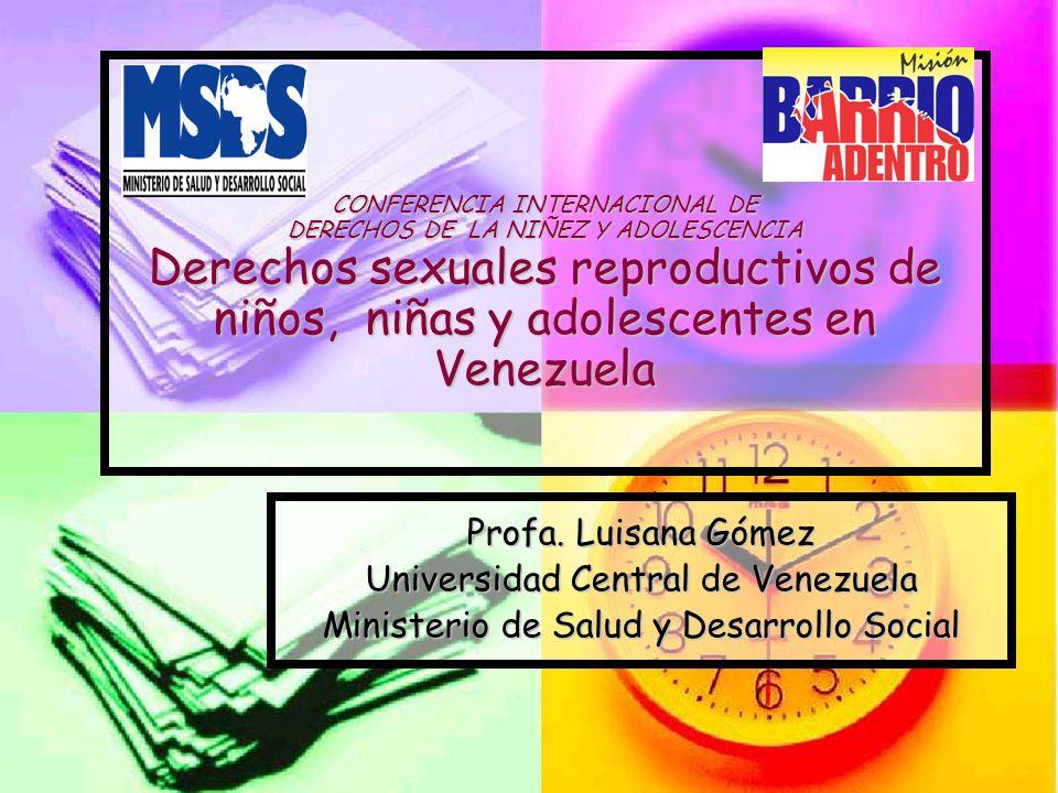 CONFERENCIA INTERNACIONAL DE DERECHOS DE LA NIÑEZ Y ADOLESCENCIA Derechos sexuales reproductivos de niños, niñas y adolescentes en Venezuela CONFERENC