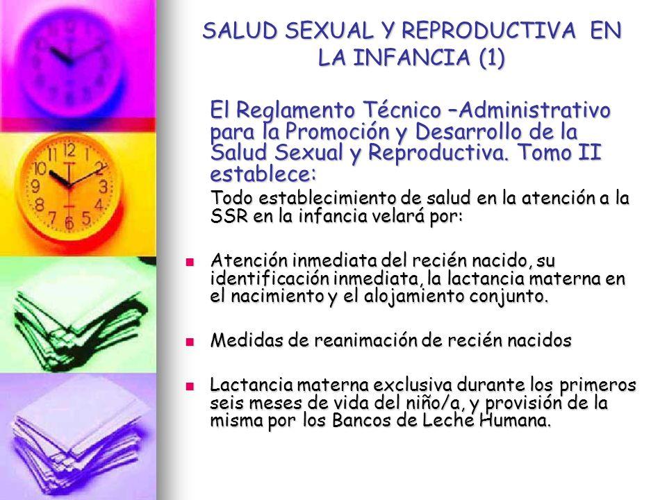 SALUD SEXUAL Y REPRODUCTIVA EN LA INFANCIA (1) El Reglamento Técnico –Administrativo para la Promoción y Desarrollo de la Salud Sexual y Reproductiva.