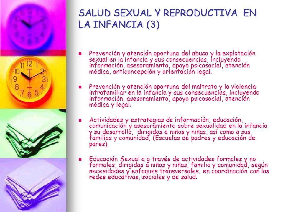 SALUD SEXUAL Y REPRODUCTIVA EN LA INFANCIA (3) Prevención y atención oportuna del abuso y la explotación sexual en la infancia y sus consecuencias, in