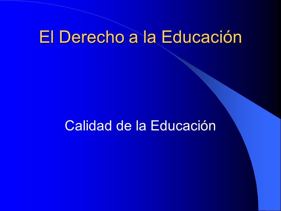 El Derecho a la Educación Calidad de la Educación