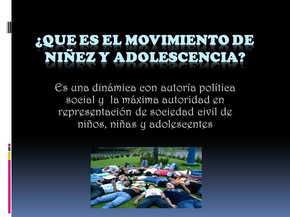 Es una dinámica con autoría política social y la máxima autoridad en representación de sociedad civil de niños, niñas y adolescentes