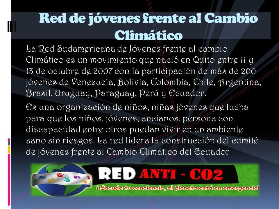 La Red Sudamericana de Jóvenes frente al cambio Climático es un movimiento que nació en Quito entre 11 y 13 de octubre de 2007 con la participación de