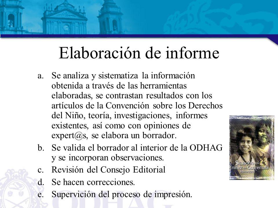 Elaboración de informe a.Se analiza y sistematiza la información obtenida a través de las herramientas elaboradas, se contrastan resultados con los ar