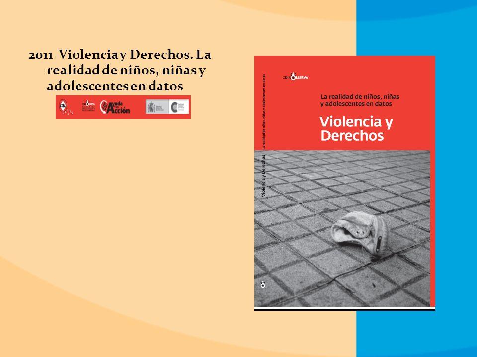2011 Violencia y Derechos. La realidad de niños, niñas y adolescentes en datos