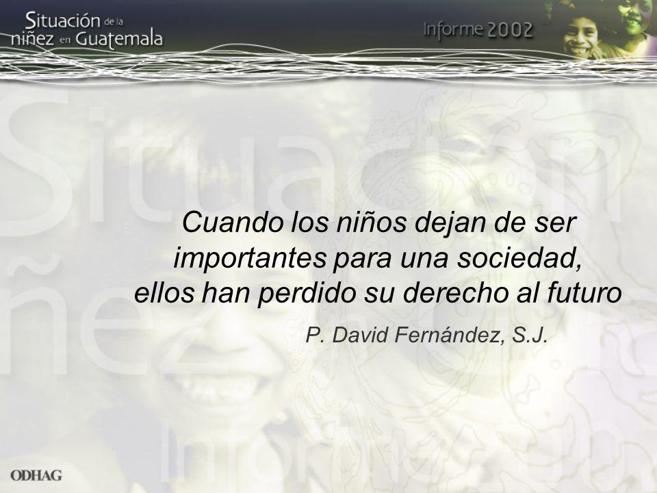 Cuando los niños dejan de ser importantes para una sociedad, ellos han perdido su derecho al futuro P. David Fernández, S.J.