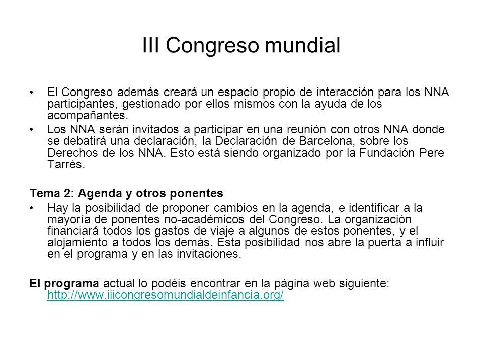 III Congreso mundial El Congreso además creará un espacio propio de interacción para los NNA participantes, gestionado por ellos mismos con la ayuda de los acompañantes.