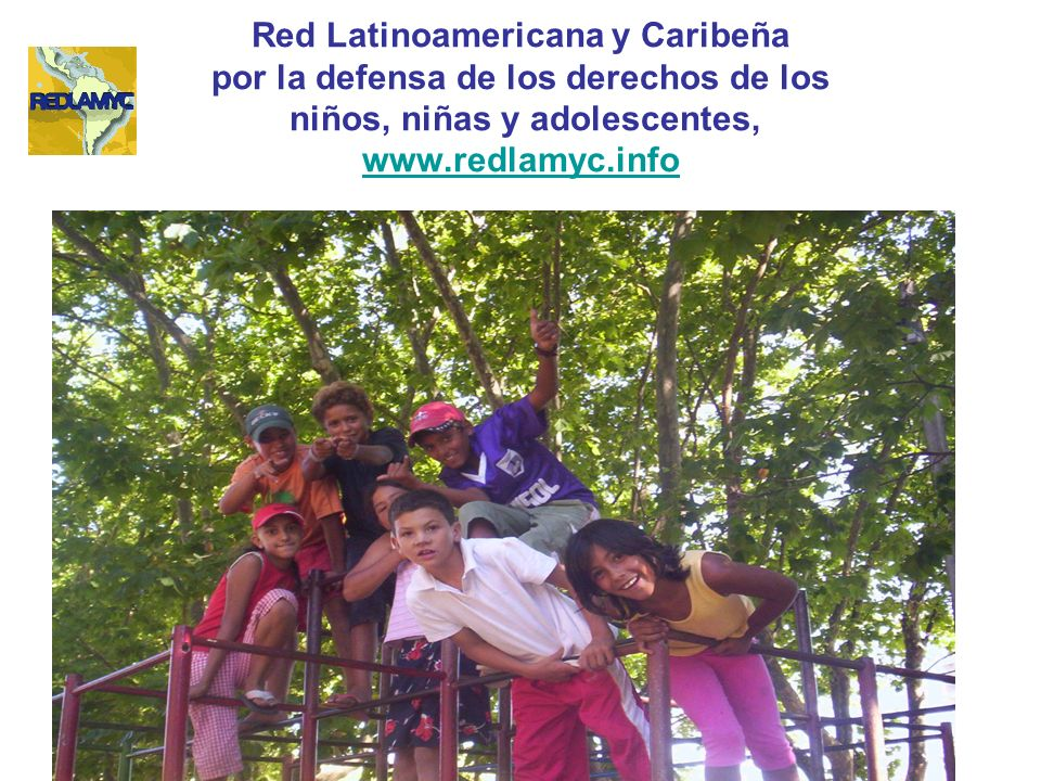 Red Latinoamericana y Caribeña por la defensa de los derechos de los niños, niñas y adolescentes, www.redlamyc.info www.redlamyc.info