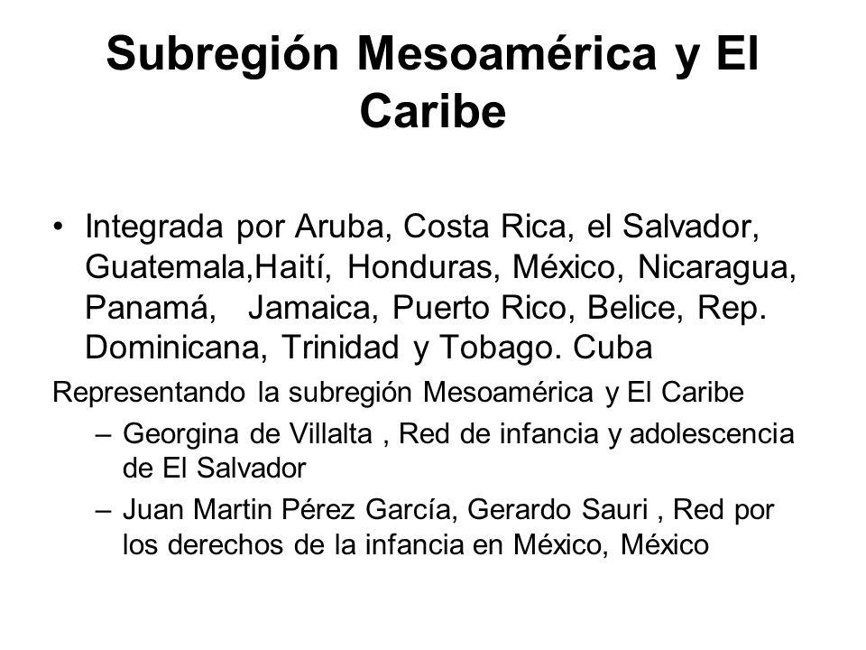 Subregión Mesoamérica y El Caribe Integrada por Aruba, Costa Rica, el Salvador, Guatemala,Haití, Honduras, México, Nicaragua, Panamá, Jamaica, Puerto