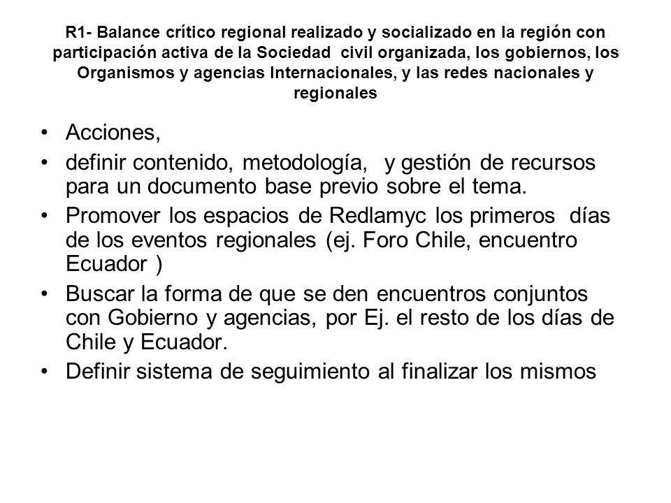 R1- Balance crítico regional realizado y socializado en la región con participación activa de la Sociedad civil organizada, los gobiernos, los Organis