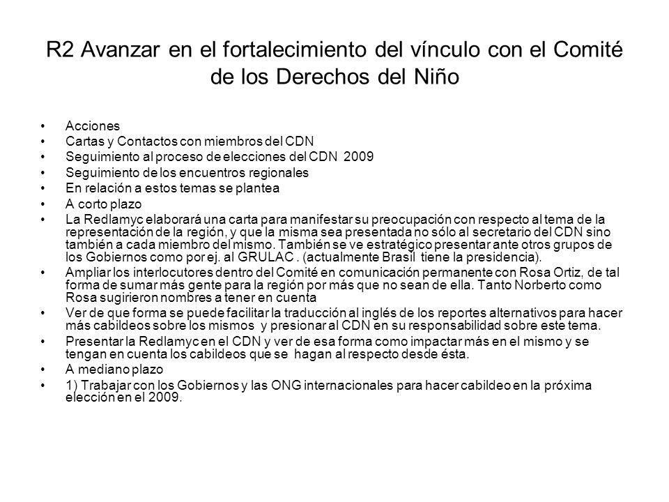 R2 Avanzar en el fortalecimiento del vínculo con el Comité de los Derechos del Niño Acciones Cartas y Contactos con miembros del CDN Seguimiento al pr