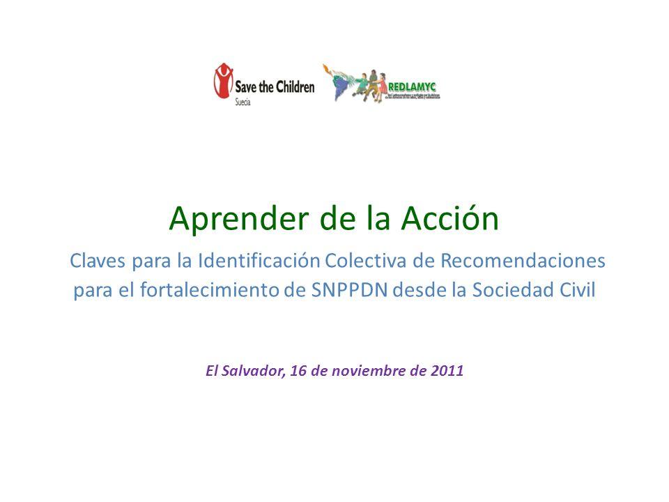 Aprender de la Acción Claves para la Identificación Colectiva de Recomendaciones para el fortalecimiento de SNPPDN desde la Sociedad Civil El Salvador