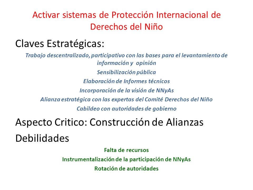 Activar sistemas de Protección Internacional de Derechos del Niño Claves Estratégicas: Trabajo descentralizado, participativo con las bases para el le