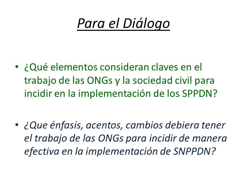 Para el Diálogo ¿Qué elementos consideran claves en el trabajo de las ONGs y la sociedad civil para incidir en la implementación de los SPPDN? ¿Que én
