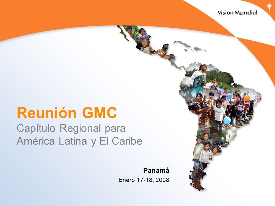 Reunión GMC Capítulo Regional para América Latina y El Caribe Panamá Enero 17-18, 2008
